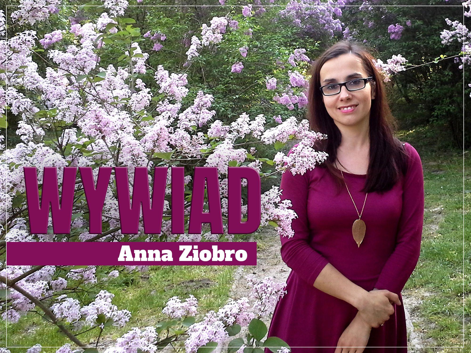 Anna Ziobro - Wywiad