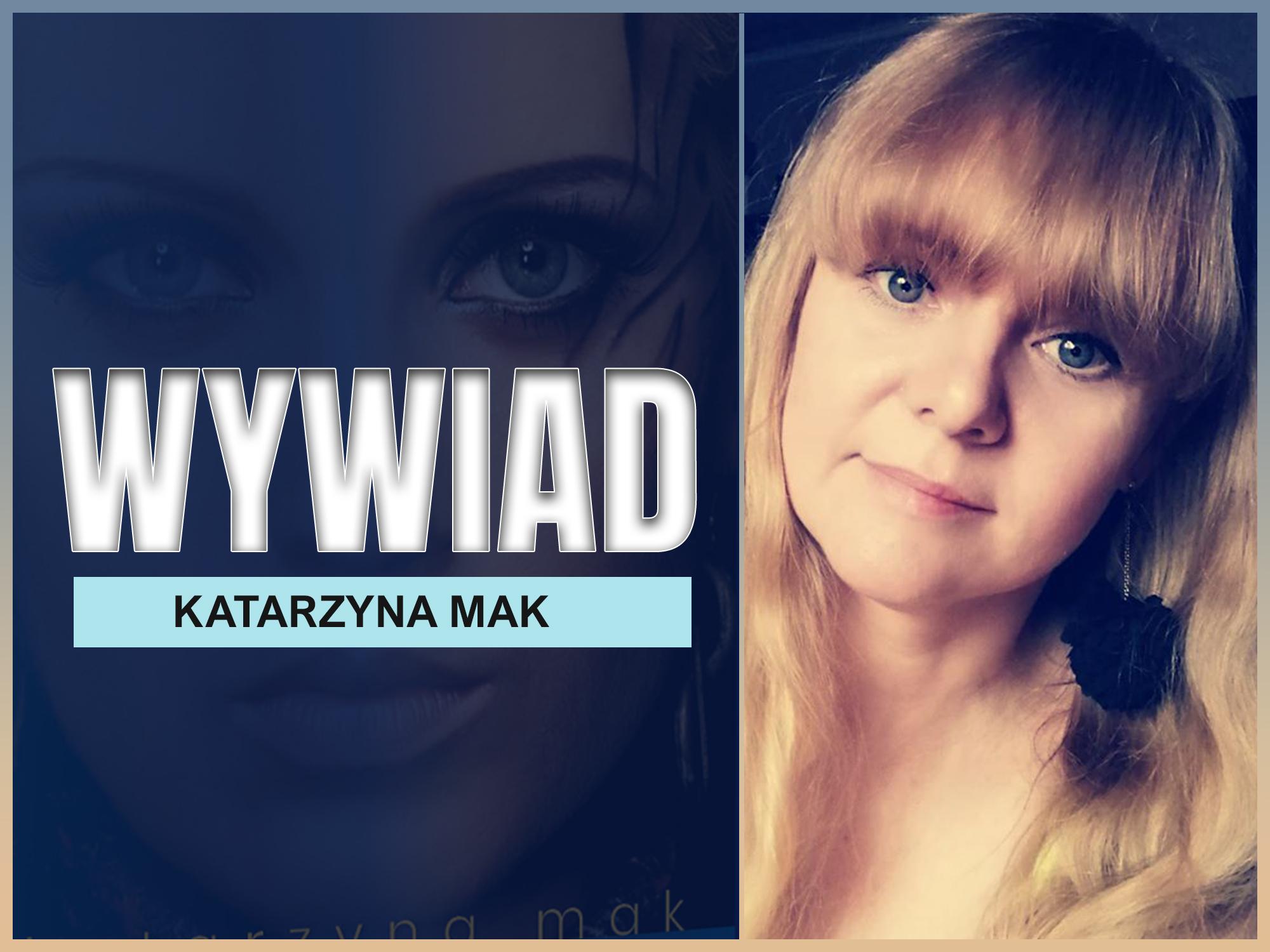 Wywiad - Katarzyna Mak 2 Zaczytanyksiazkoholik.pl