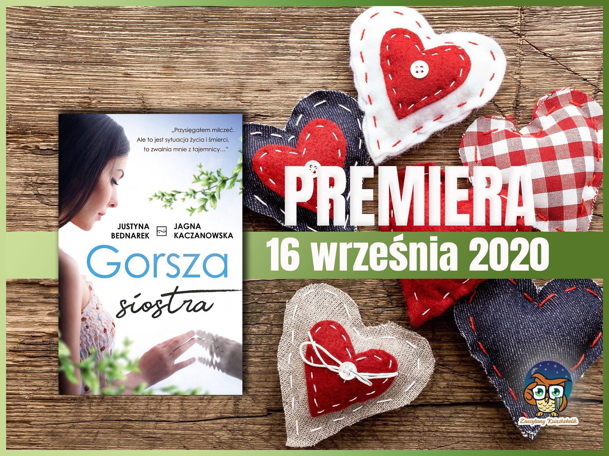"""Gorsza Siostra"", Justyna Bednarek, Jagna Kaczanowska"