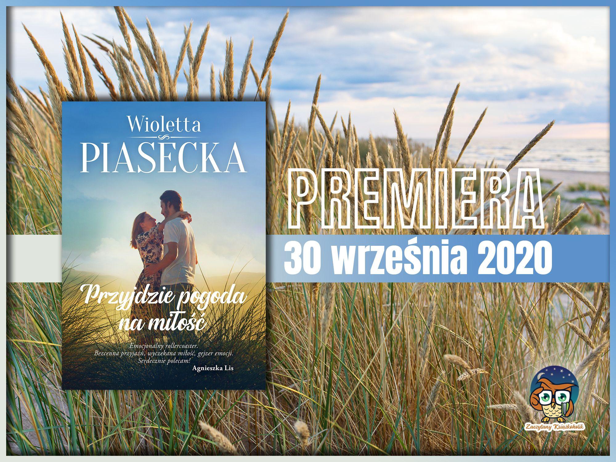 Przyjdzie pogoda na miłość, wioletta piasecka, zaczytanyksiazkoholik.pl