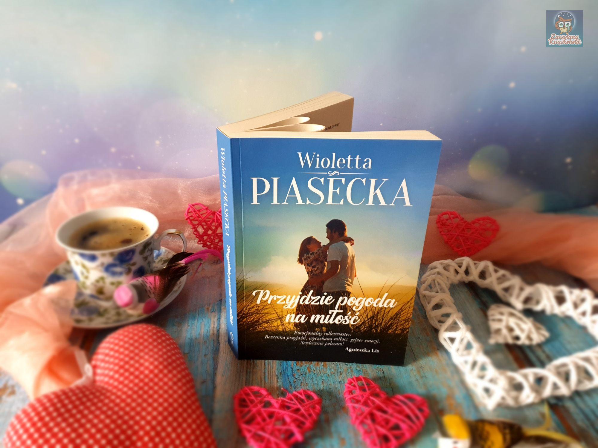 Wioletta Piasecka, Przyjdzie pogoda na miłość, zaczytanyksiazkoholik.pl