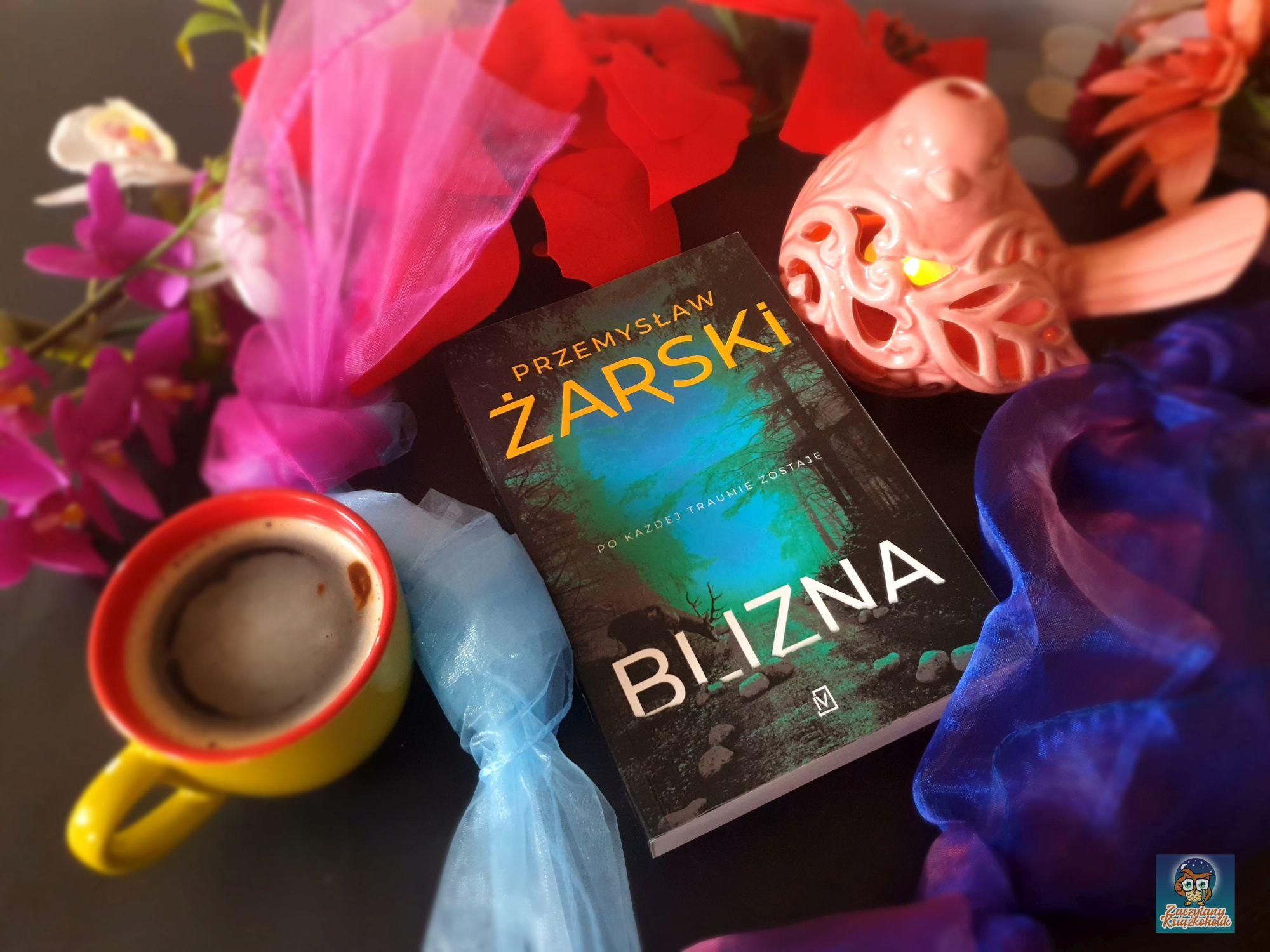 Przemysław Żarski, Blizna, zaczytanyksiazkoholik.pl
