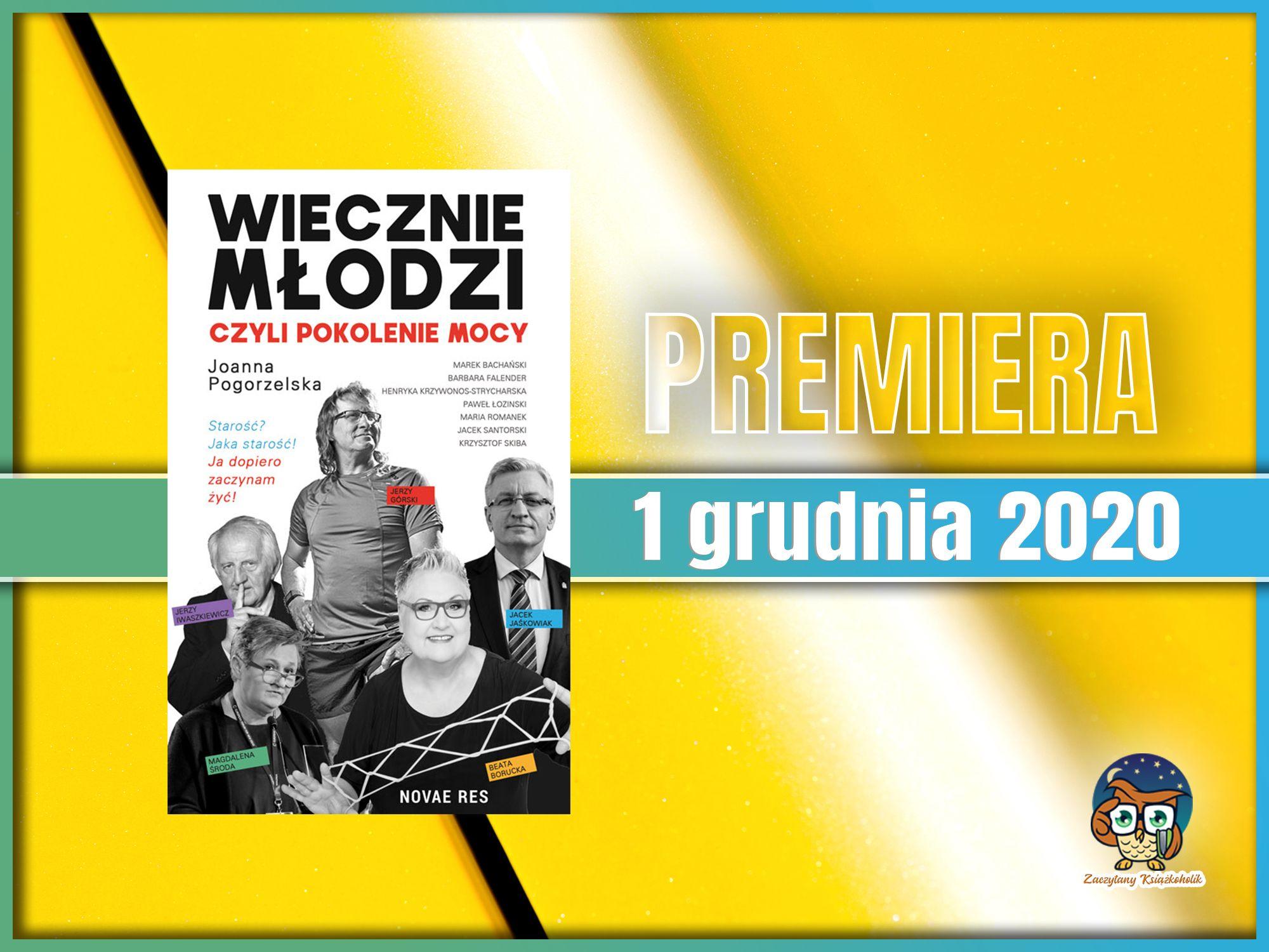Wiecznie młodzi, czyli pokolenie mocy, Joanna Pogorzelska, zaczytanyksiazkoholik.pl