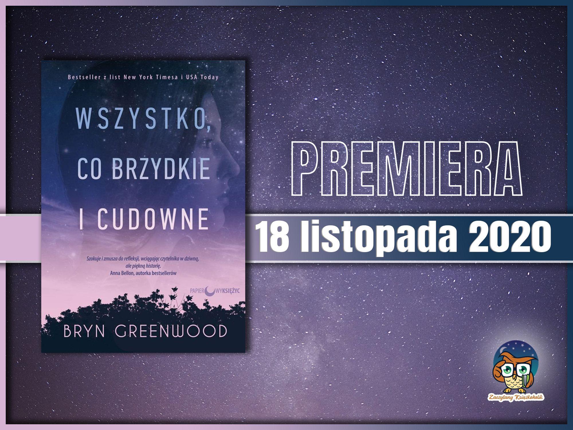 Wszystko, co brzydkie i cudowne, Bryn Greenwood, zaczytanyksiazkoholik.pl