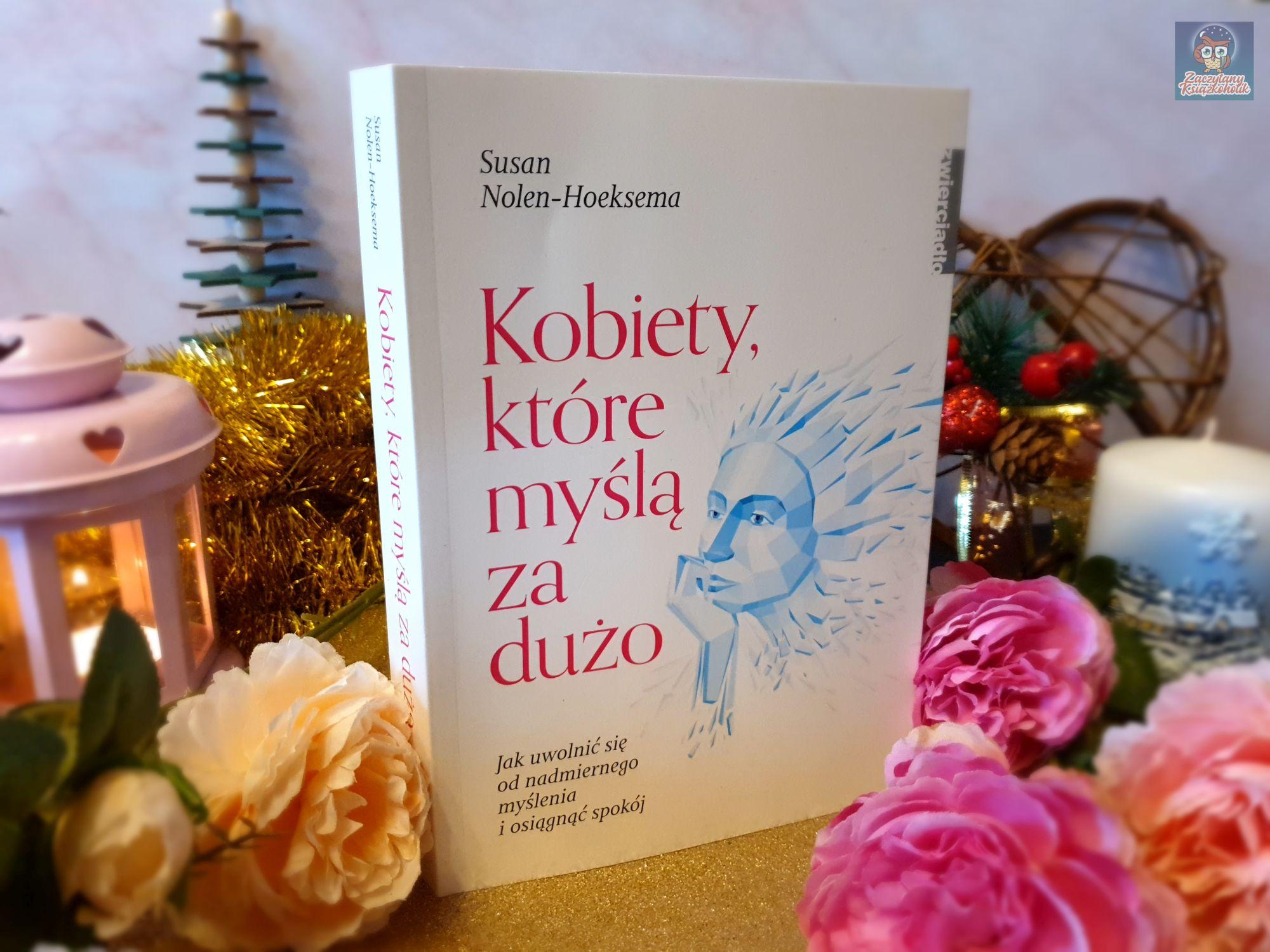 Kobiety, które myślą za dużo, Susan Nolen-Hoeksema , zaczytanyksiazkoholik.pl