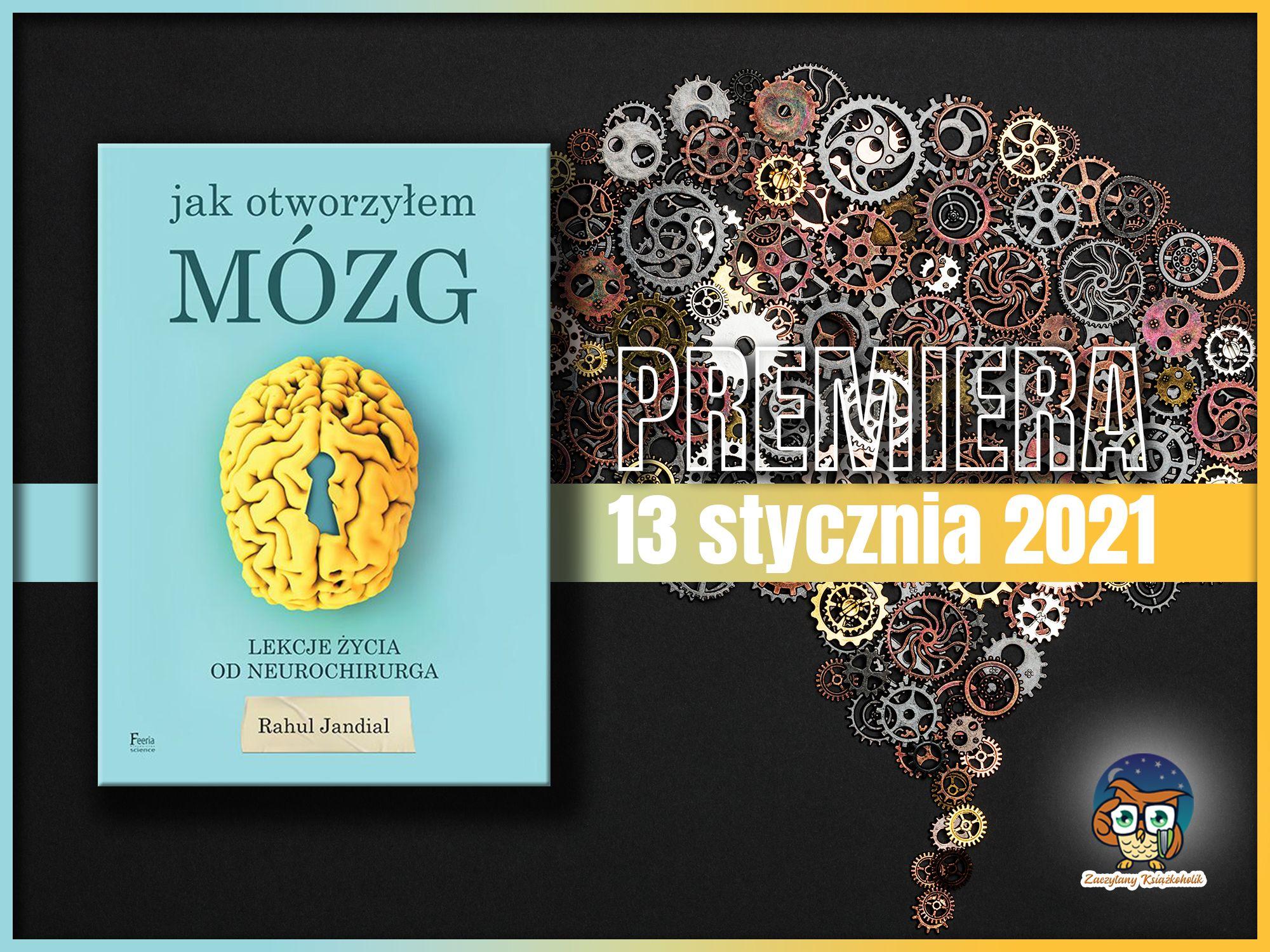 Jak otworzyłem mózg, Rahul Jandial, zaczytanyksiazkoholik.pl