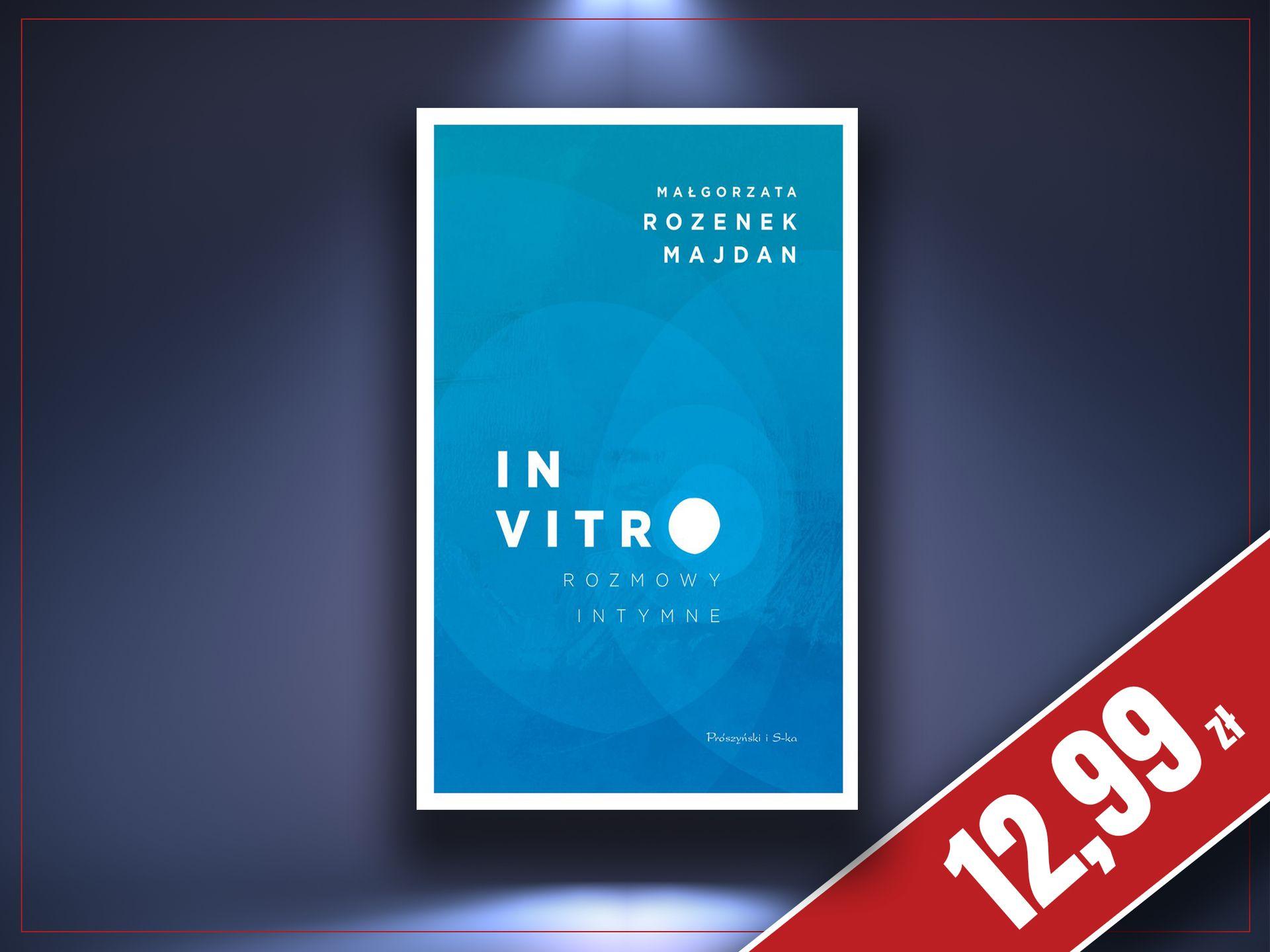 In vitro. Rozmowy intymne - Małgorzata Rozenek-Majdan, zaczytanyksiazkoholik.pl