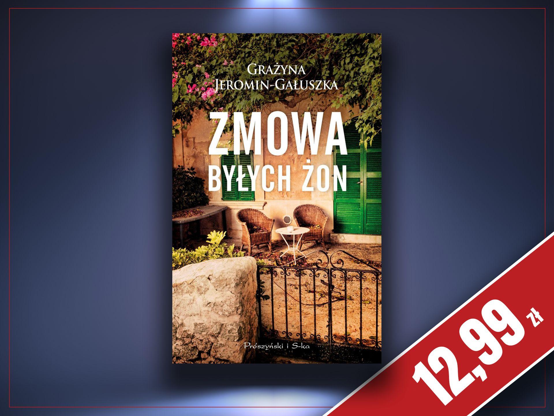 Zmowa byłych żon - Grażyna Jeromin-Gałuszka, zaczytanyksiazkoholik.pl