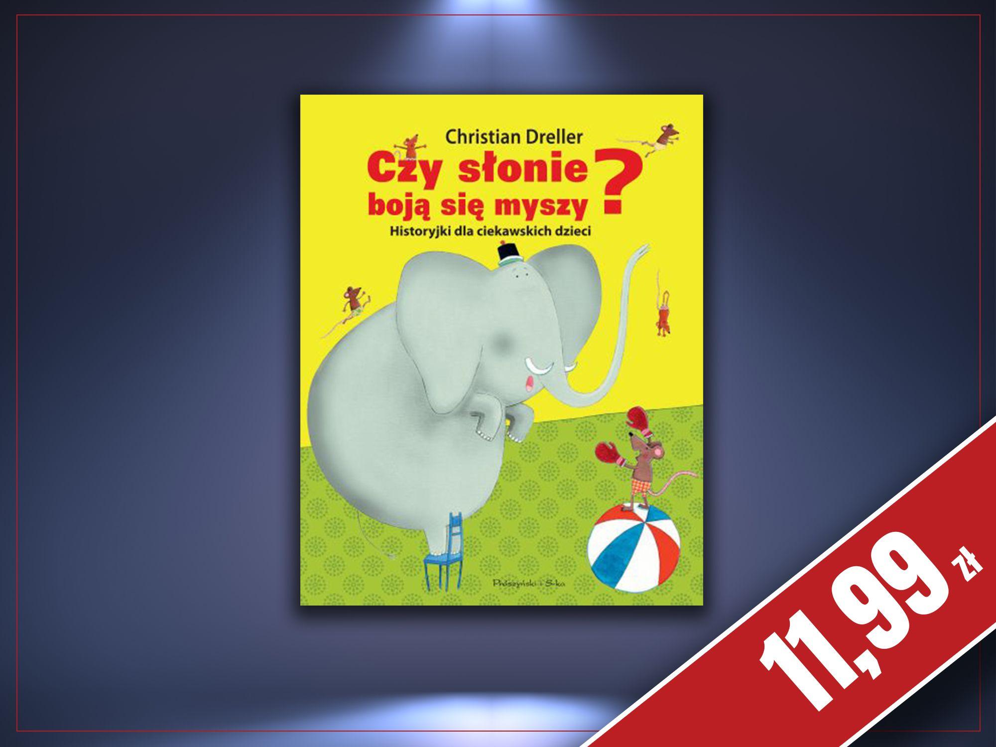 Czy słonie boją się myszy Historyjki dla ciekawskich dzieci, Christian Dreller