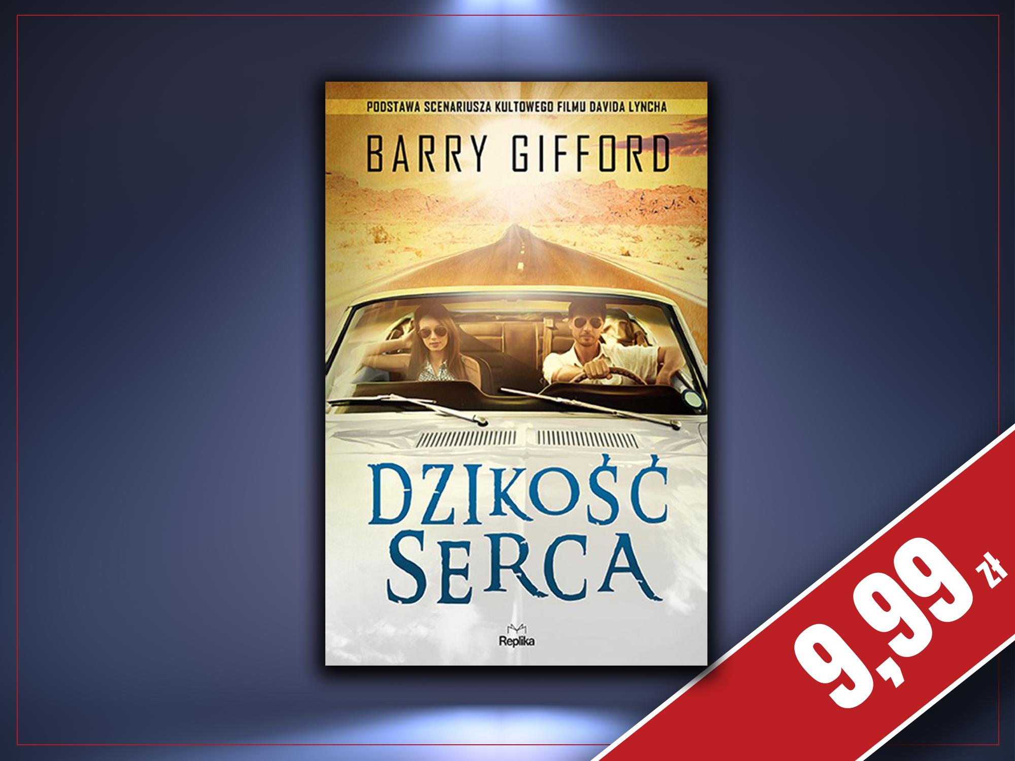 Dzikość serca, Barry Gifford