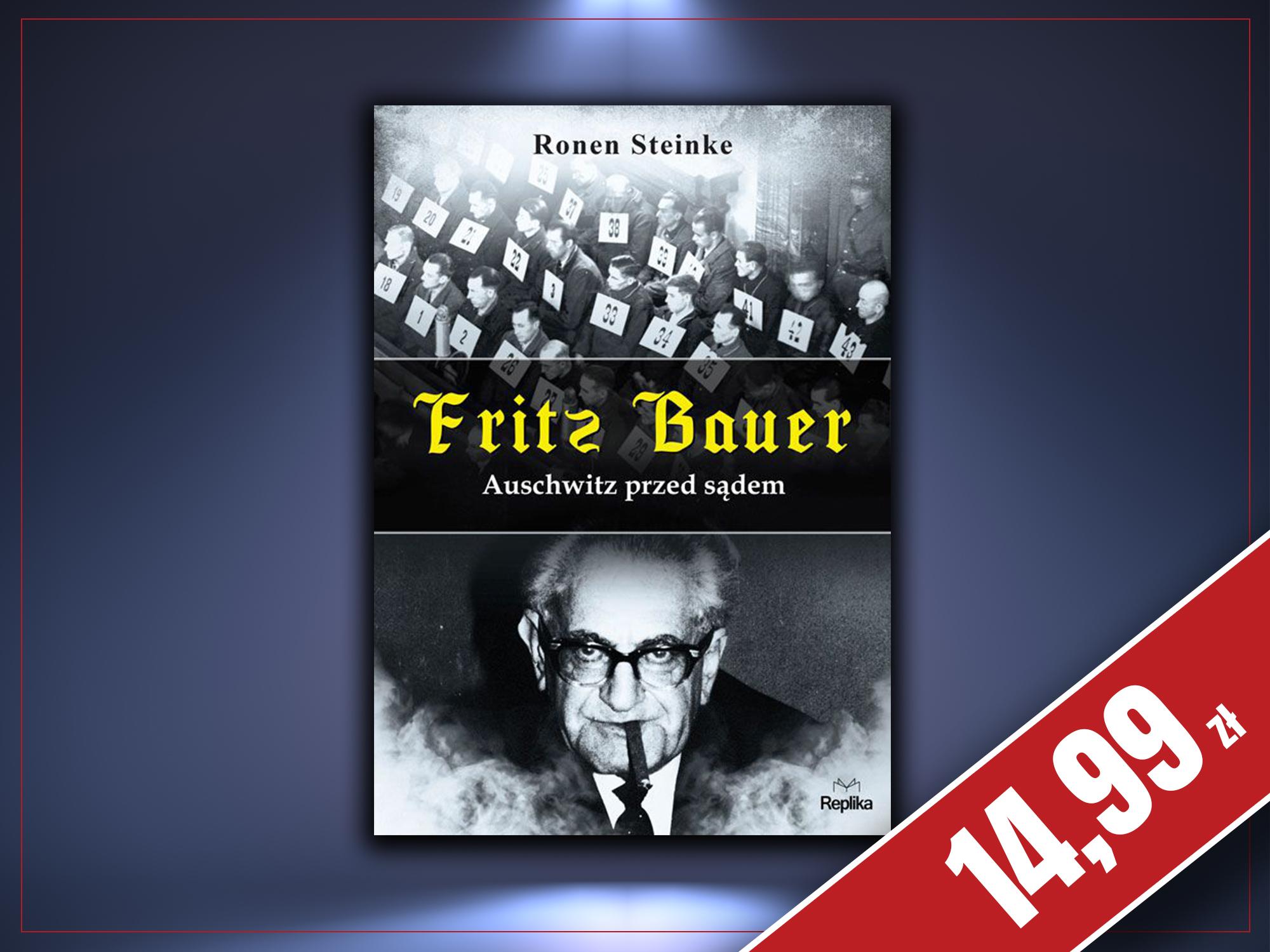Fritz Bauer. Auschwitz przed sądem, Ronen Steinke