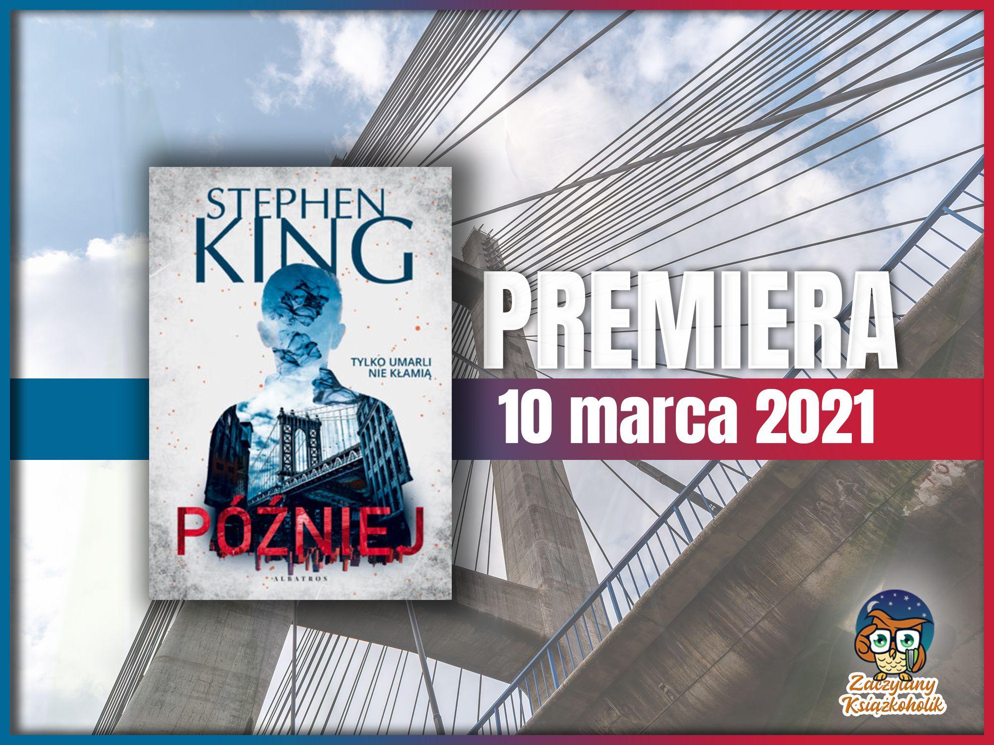 Później, Stephen King, zaczytanyksiazkoholik.pl