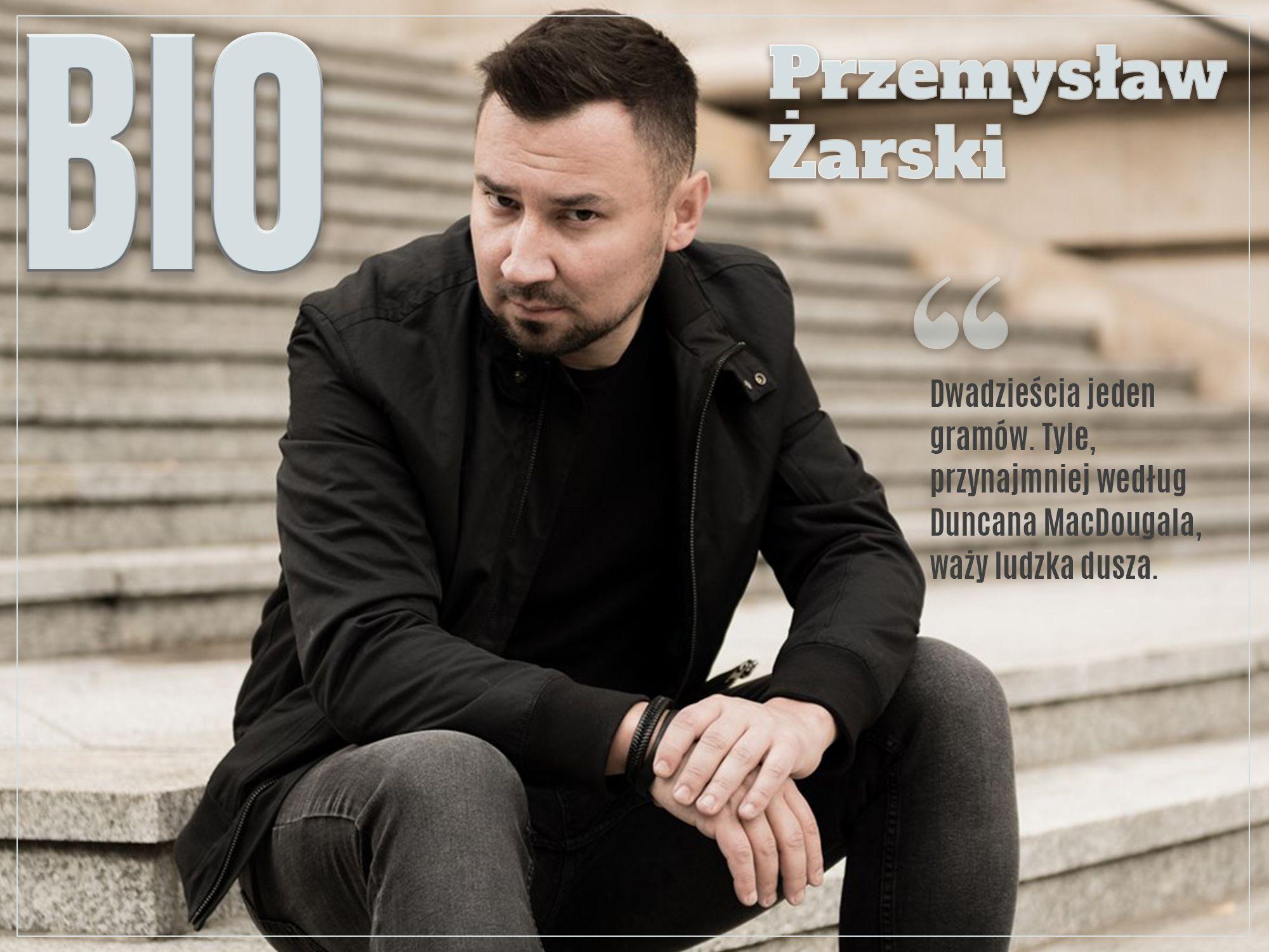 Przemysław Żarski, BIO, zaczytanyksiazkoholik.pl