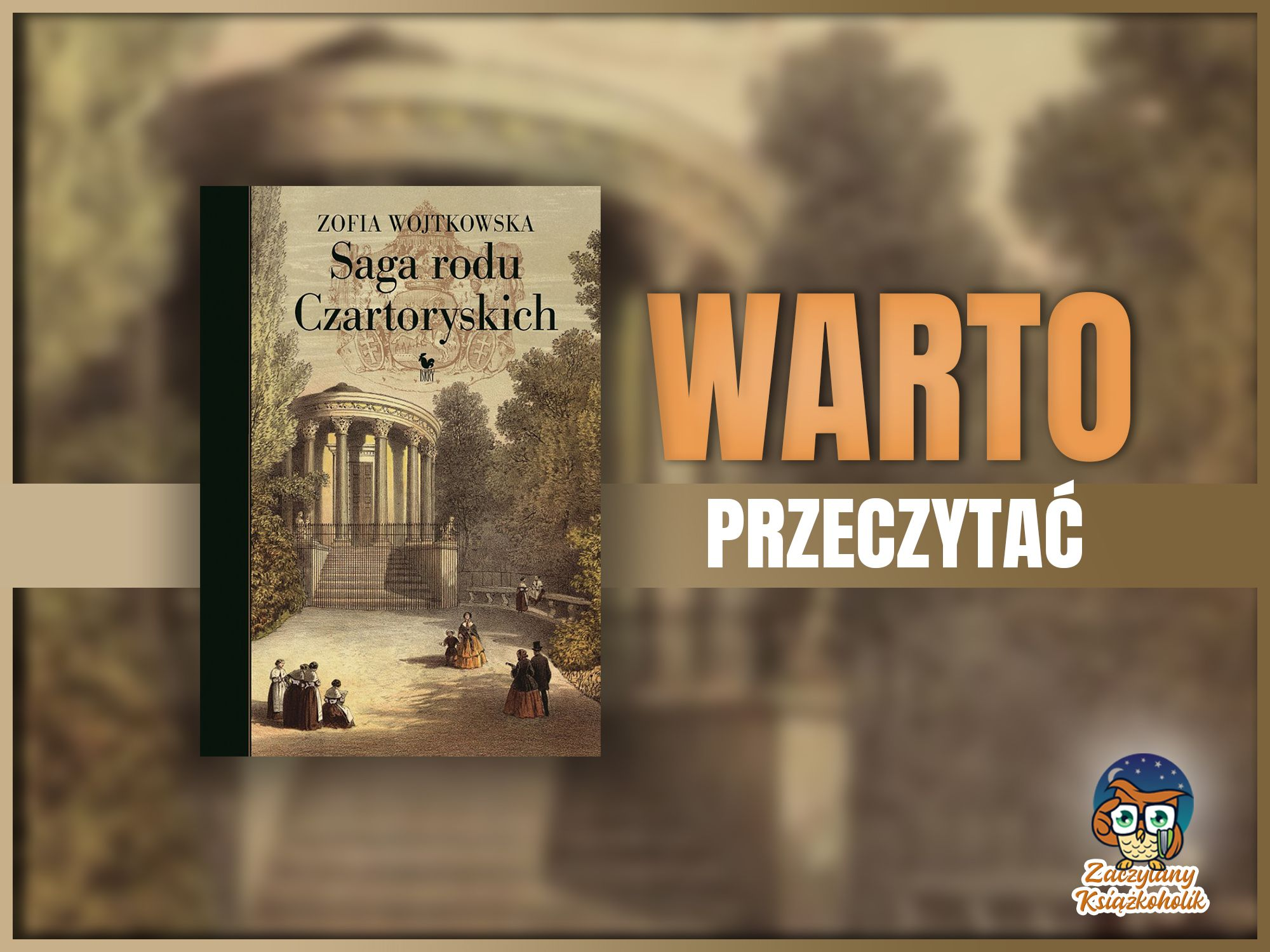 Saga Rodu Czartoryskich - warto przeczytać, zaczytanyksiazkoholik.pl