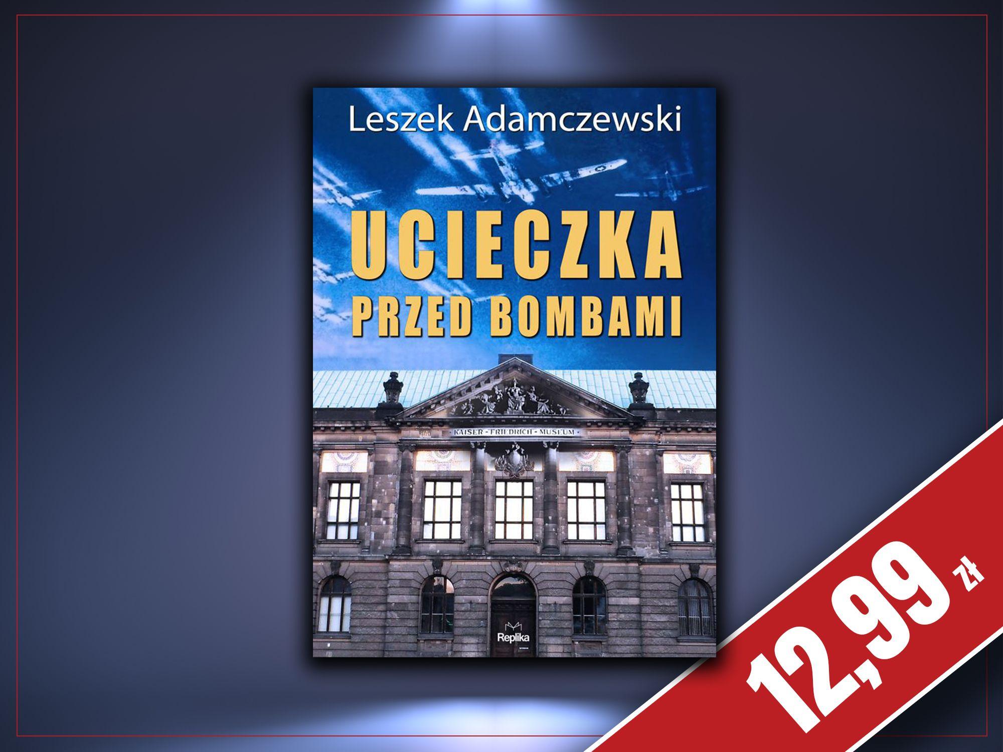 Ucieczka przed bombami, Leszek Adamczewski