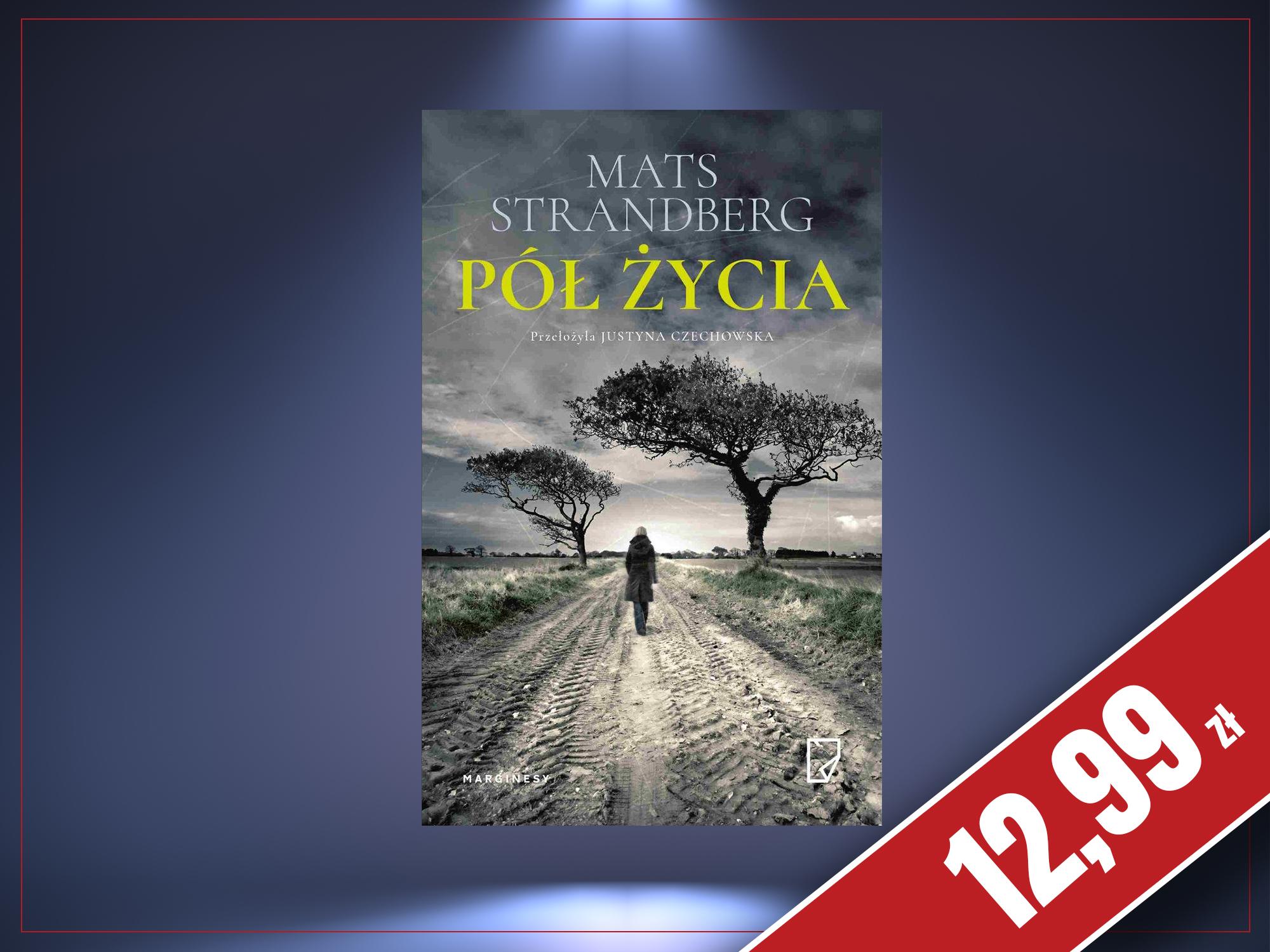 Pół życia, Mats Strandberg