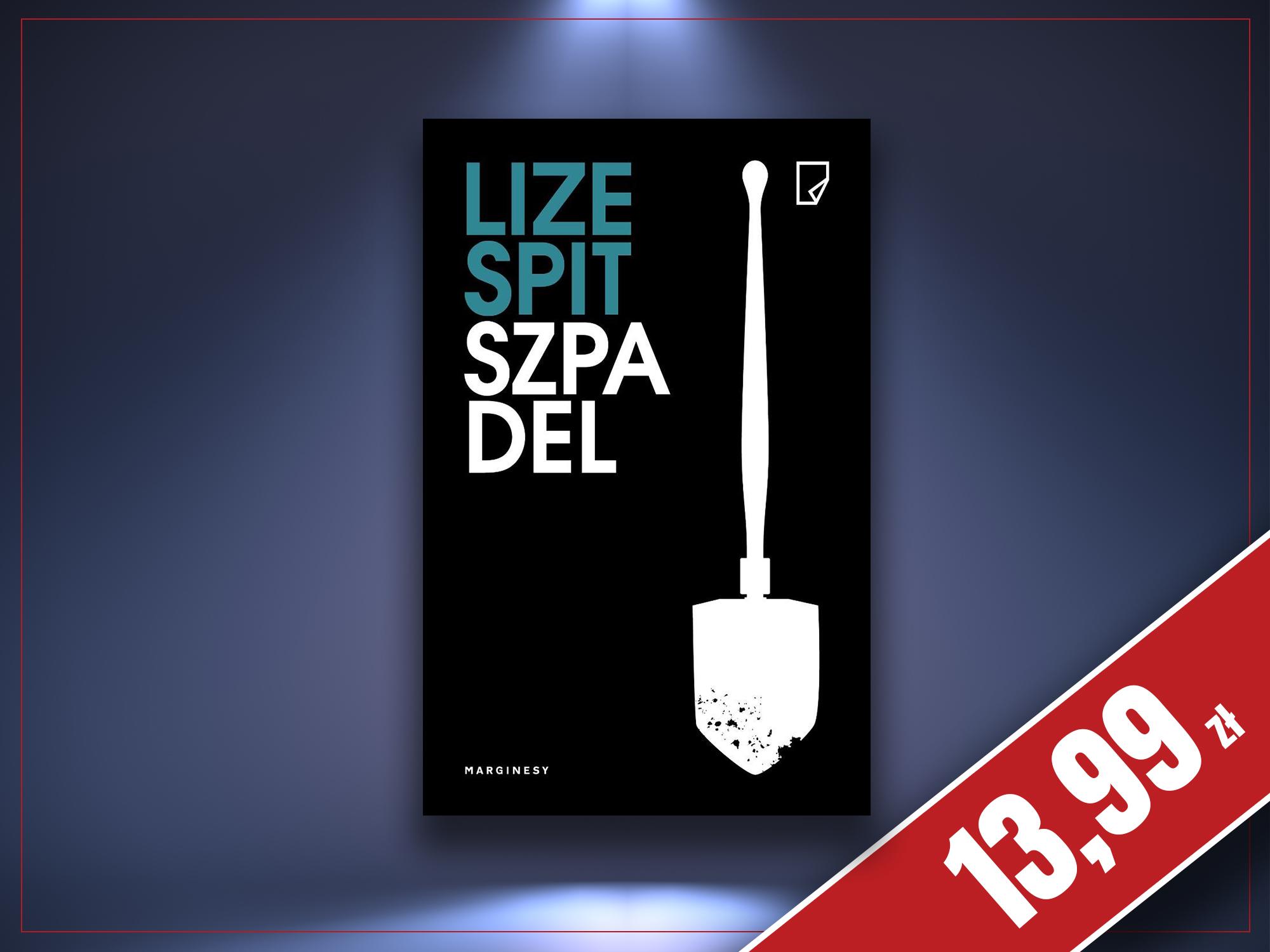 Szpadel, Lize Spit