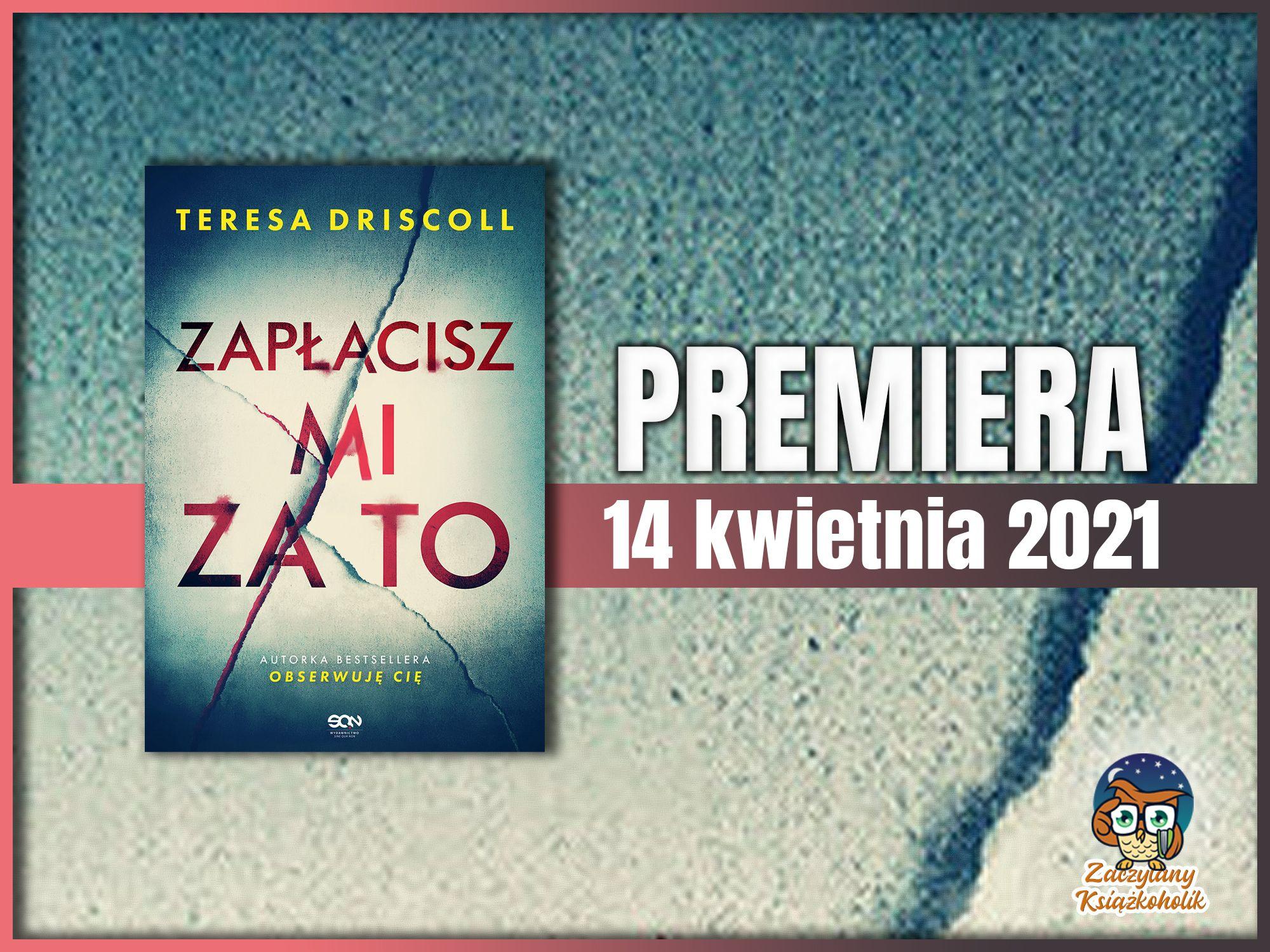 Zapłacisz mi za to, Teresa Driscoll, zaczytanyksiazkoholik.pl