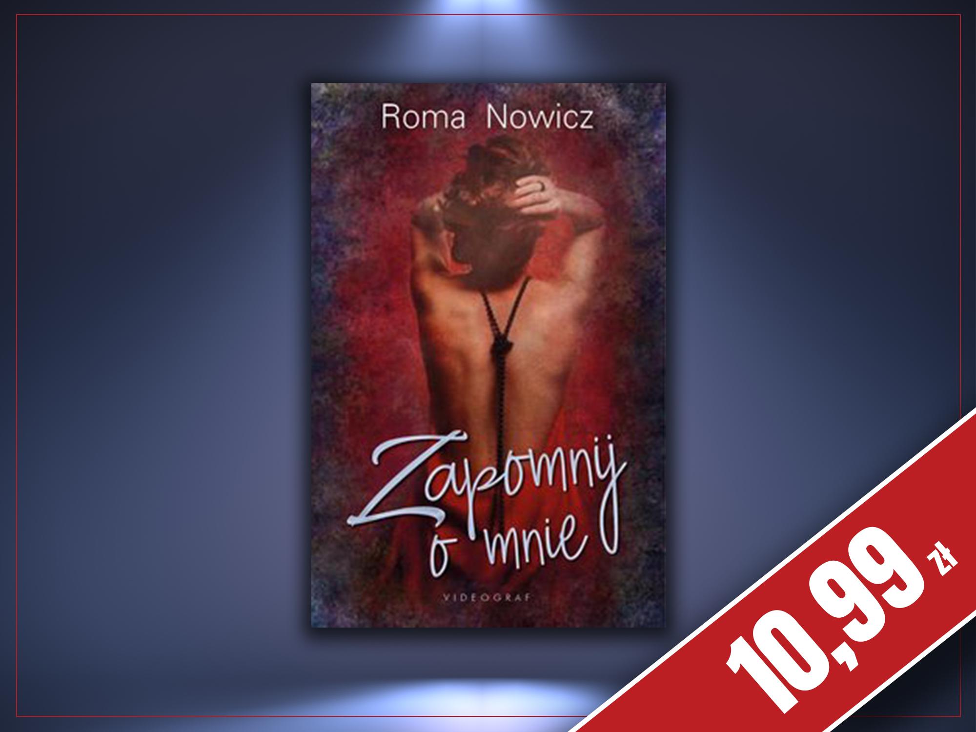 Zapomnij o mnie, Roma Nowicz