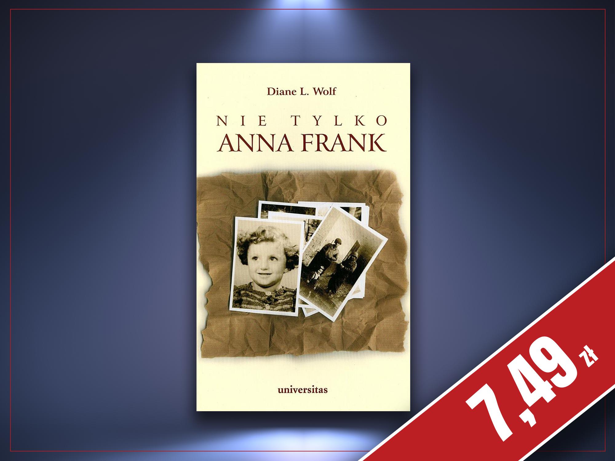 Nie tylko Anna Frank, Diane L. Wolf