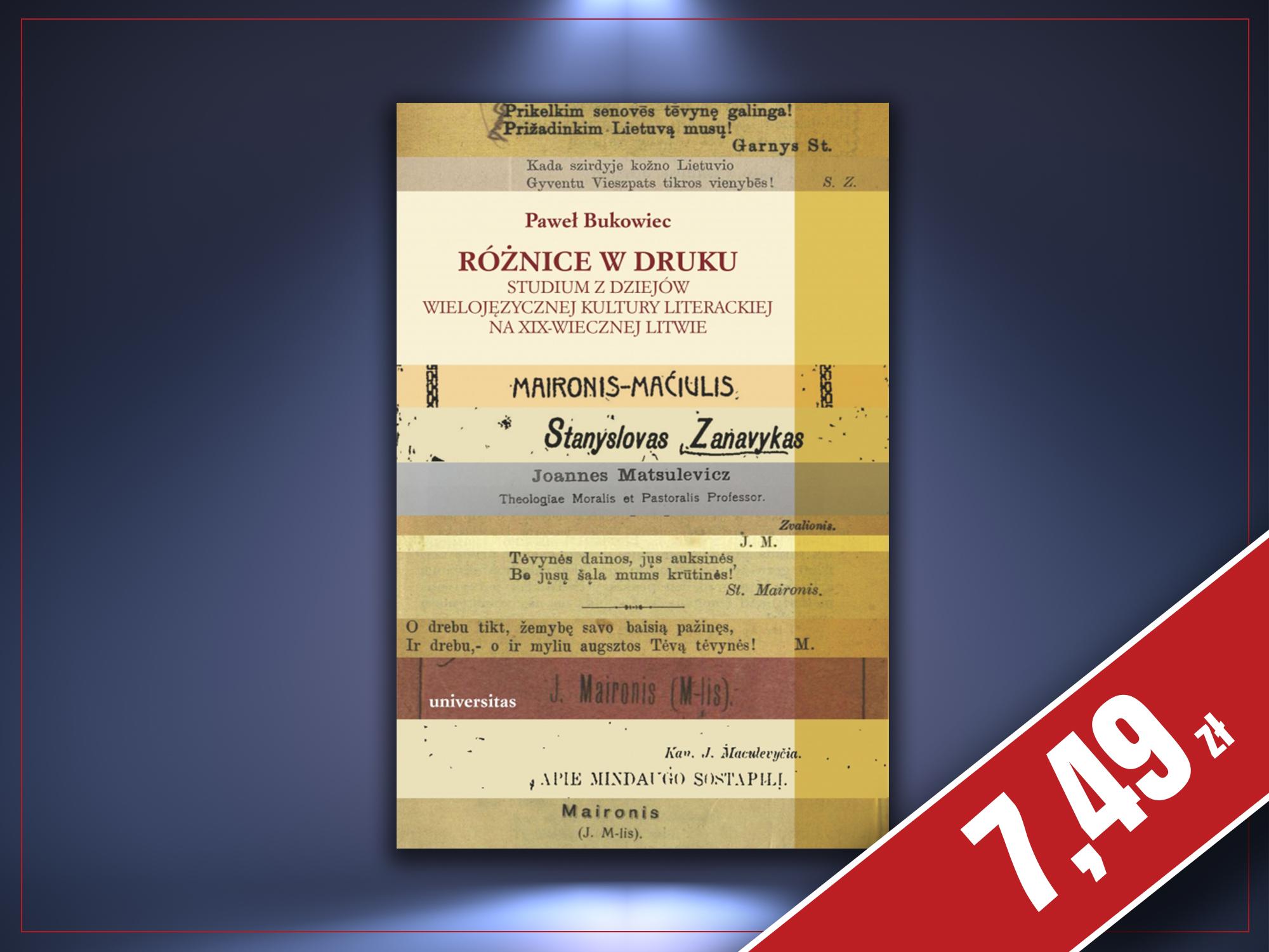 Różnice w druku. Studium z dziejów wielojęzycznej kultury literackiej na XIX-wiecznej Litwie, Paweł Bukowiec
