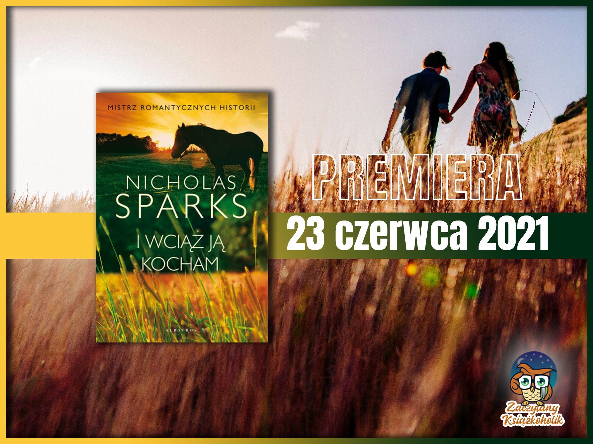 """Wznowienie powieści Nicholasa Sparksa """"I wciąż ją kocham"""" , zaczytanyksiazkoholik.pl"""