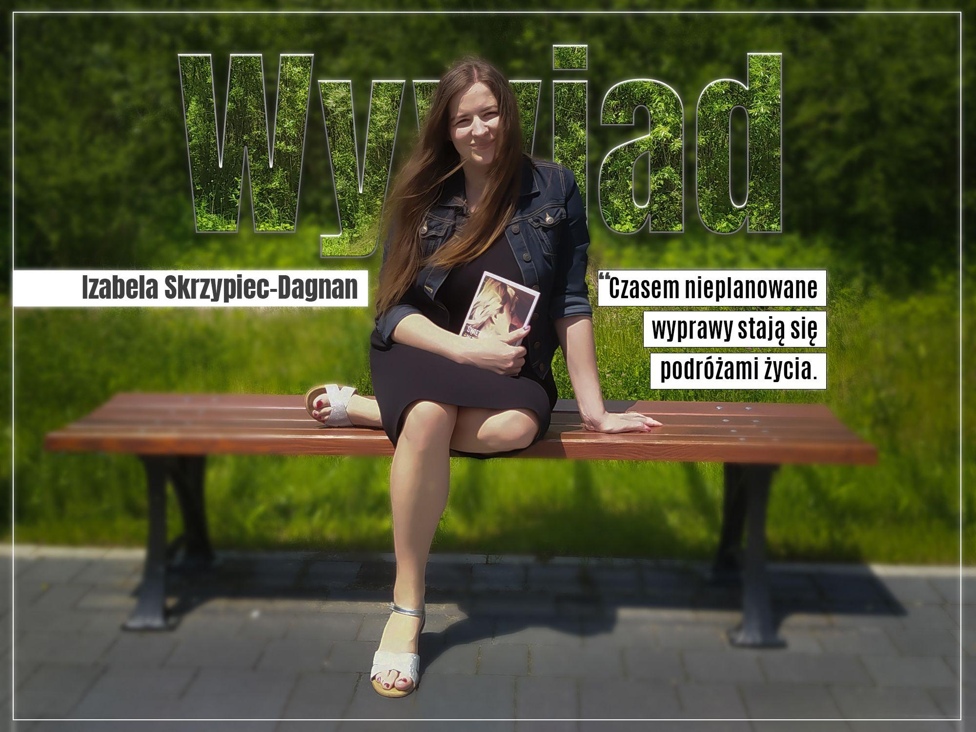 Izabela Skrzypiec-Dagnan, wywiad, zaczytanyksiazkoholik.pl