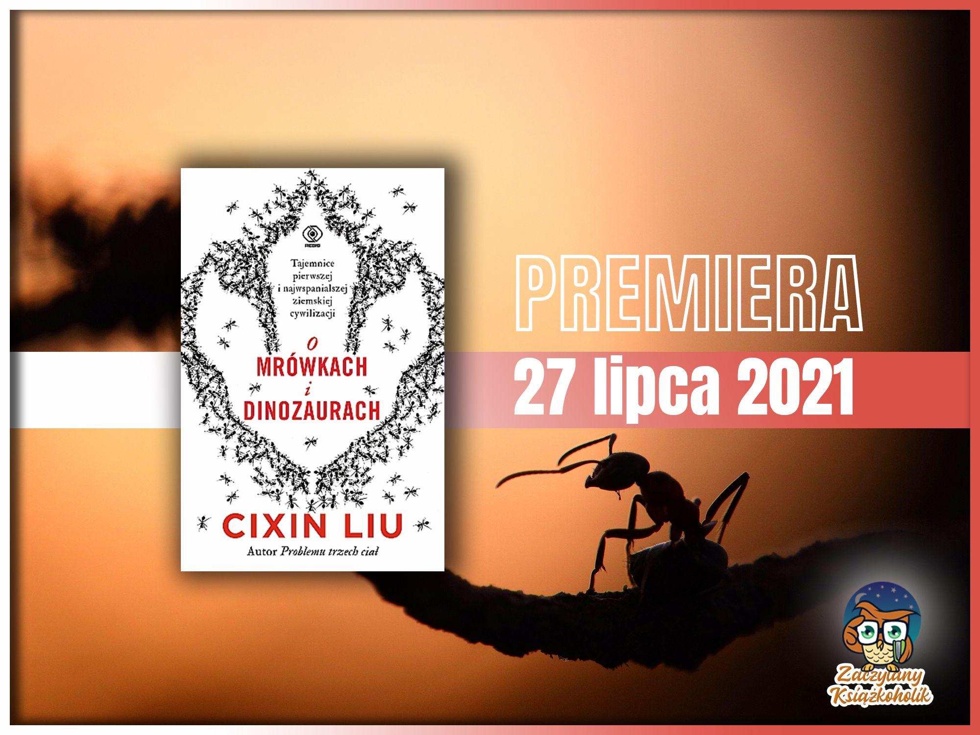 O mrówkach i dinozaurach, Liu Cixin, zaczytanyksiazkoholik.pl