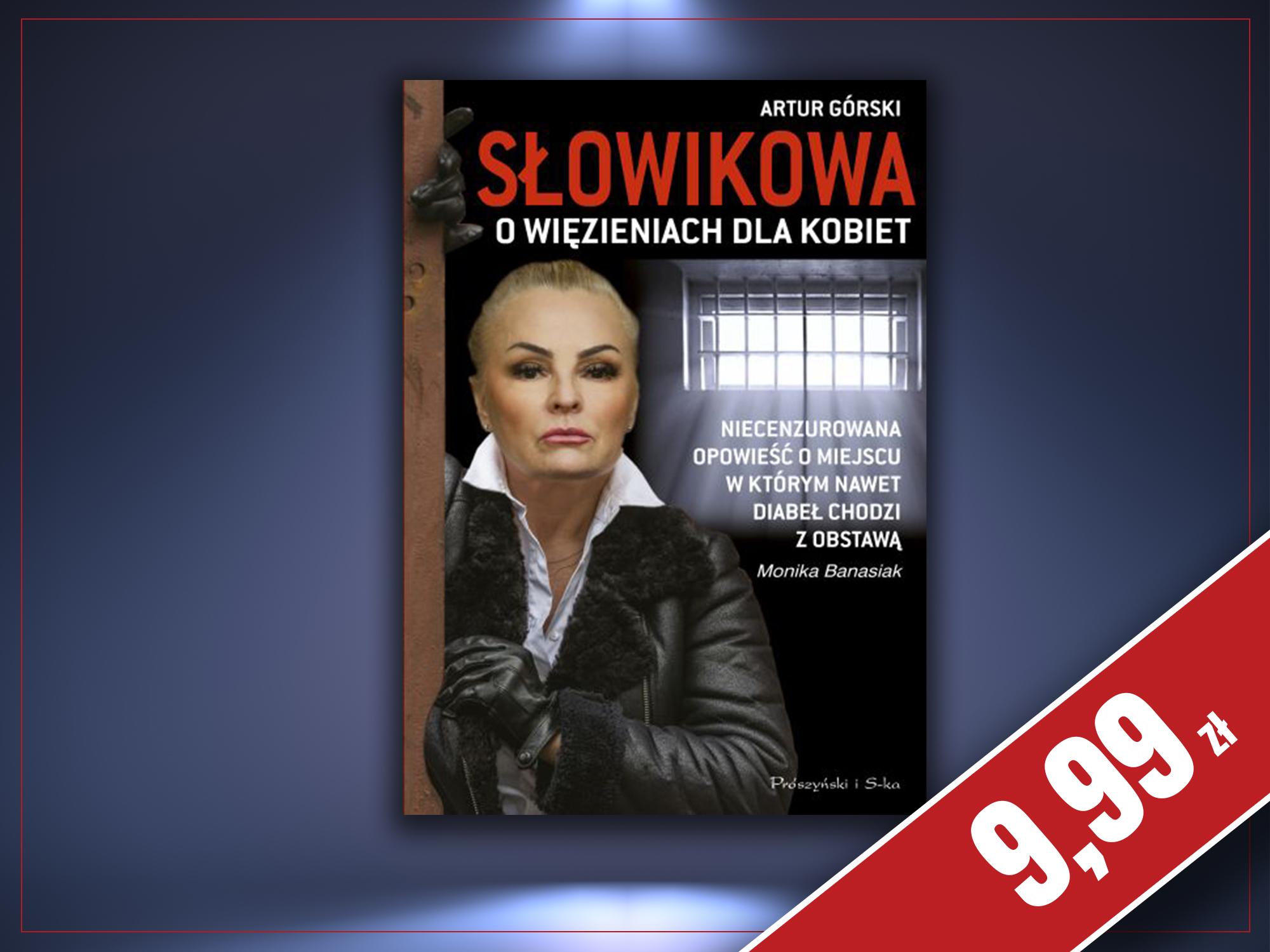 Słowikowa o więzieniach dla kobiet, Monika Banasiak, Artur Górski