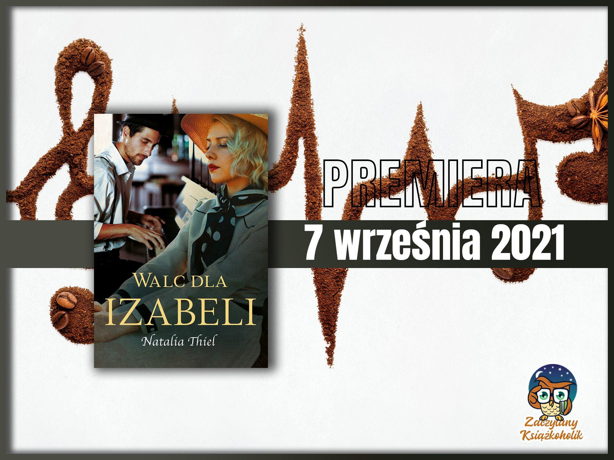 Walc dla Izabeli, Natalia Thiel, zaczytanyksiazkoholik.pl
