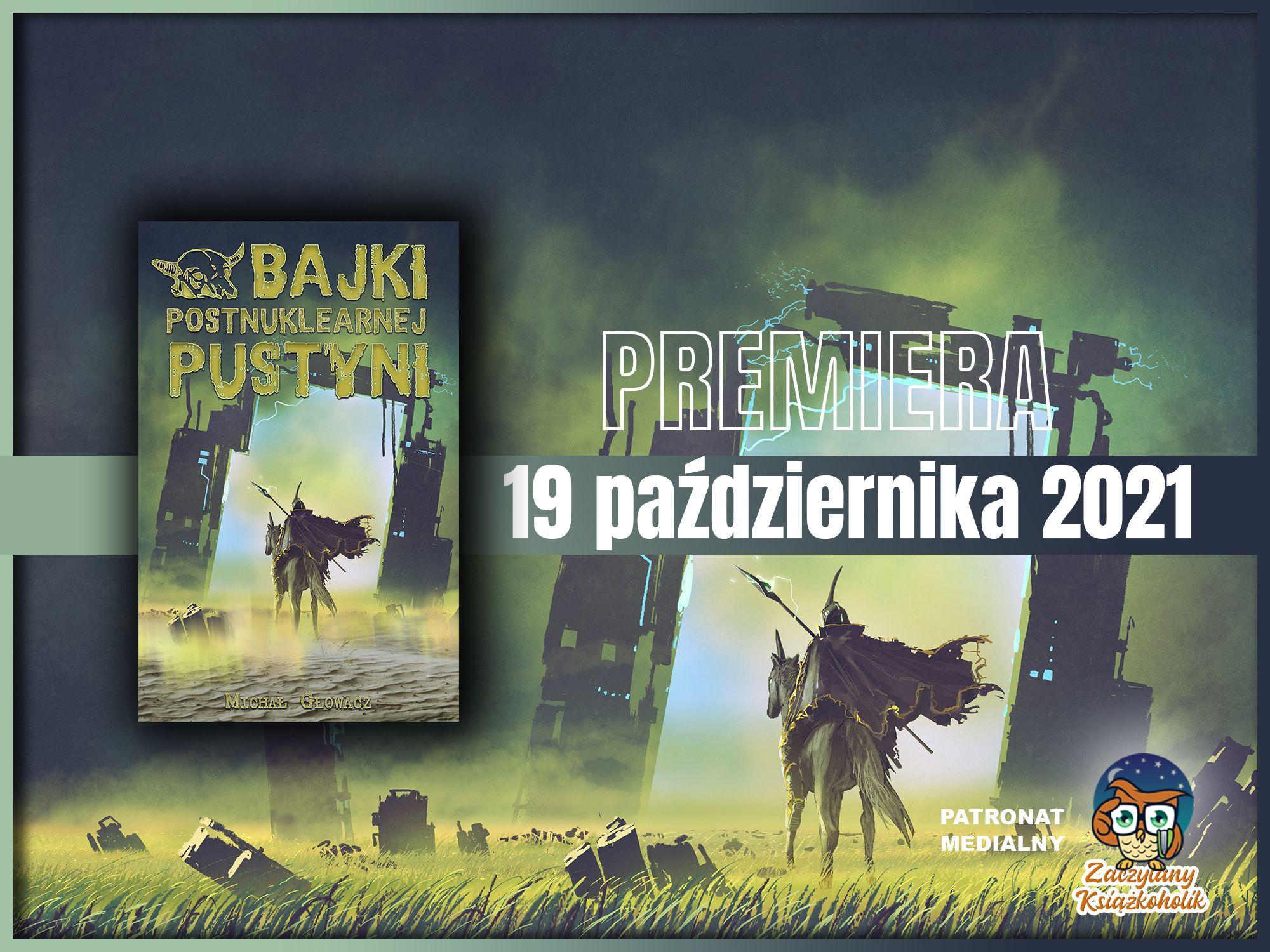 Bajki postnuklearnej pustyni, Michał Głowacz, zaczytanyksiazkoholik.pl