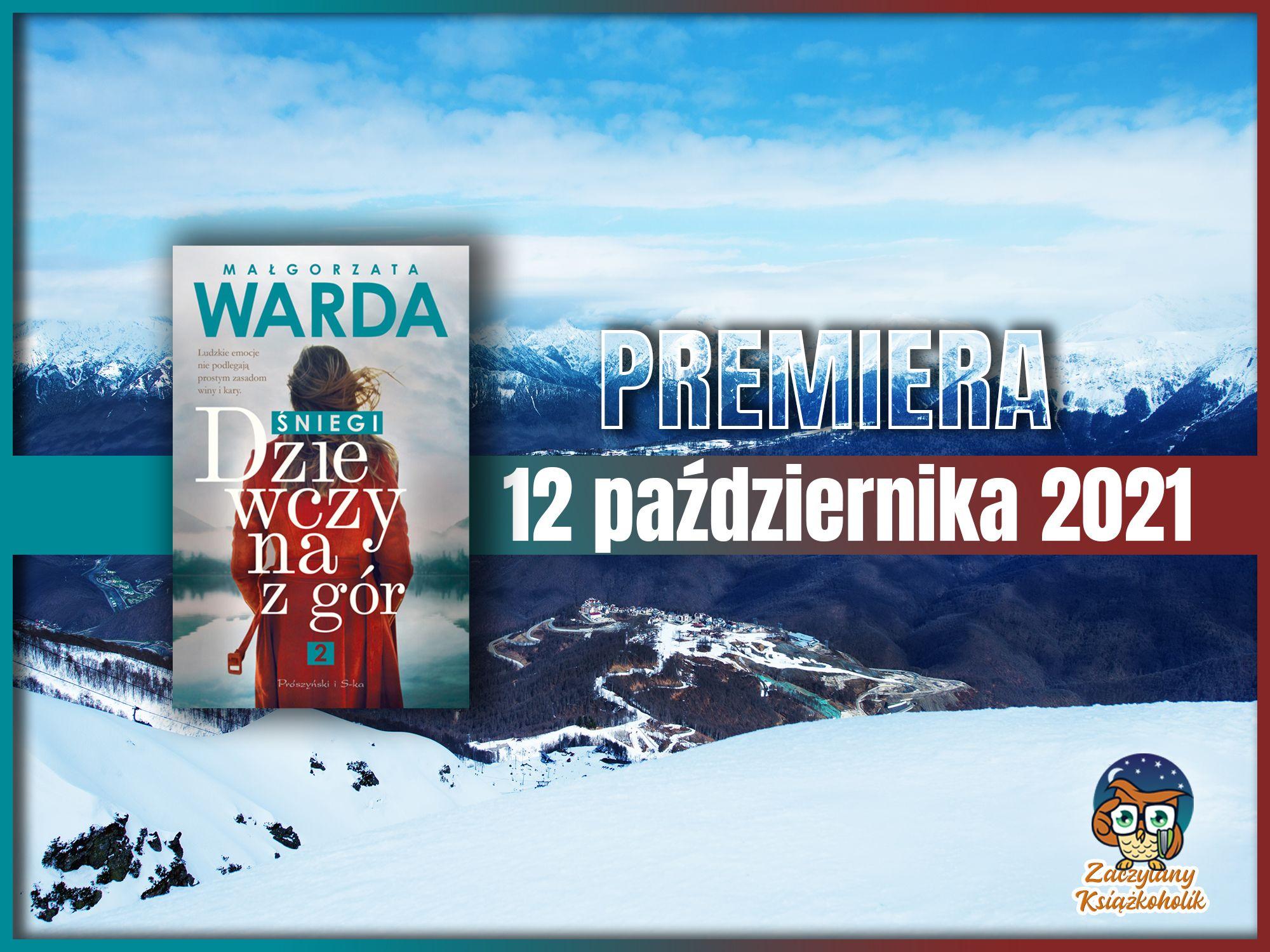 Dziewczyna z gór. Śniegi, Małgorzata Warda, zaczytanyksiazkoholik.pl