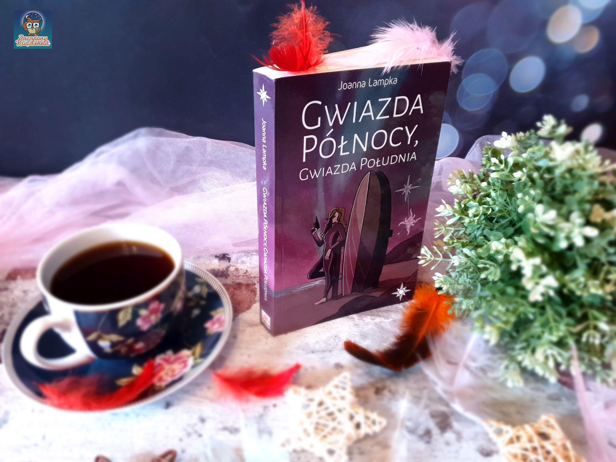Gwiazda Północy, Gwiazda Południa, Joanna Lampka, zaczytanyksiazkoholik.pl