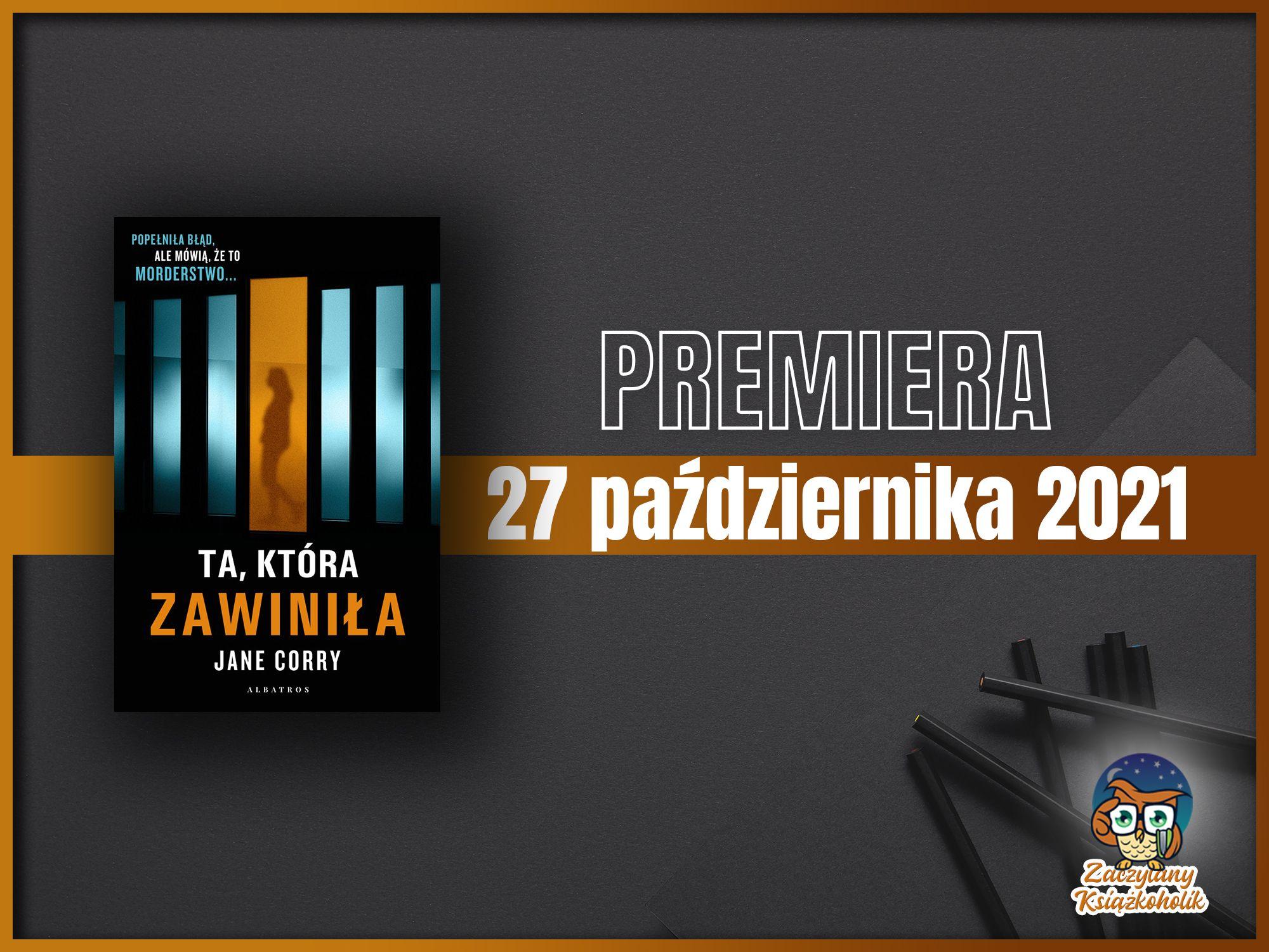 Ta, która zawiniła, Jane Corry, zaczytanyksiazkoholik.pl