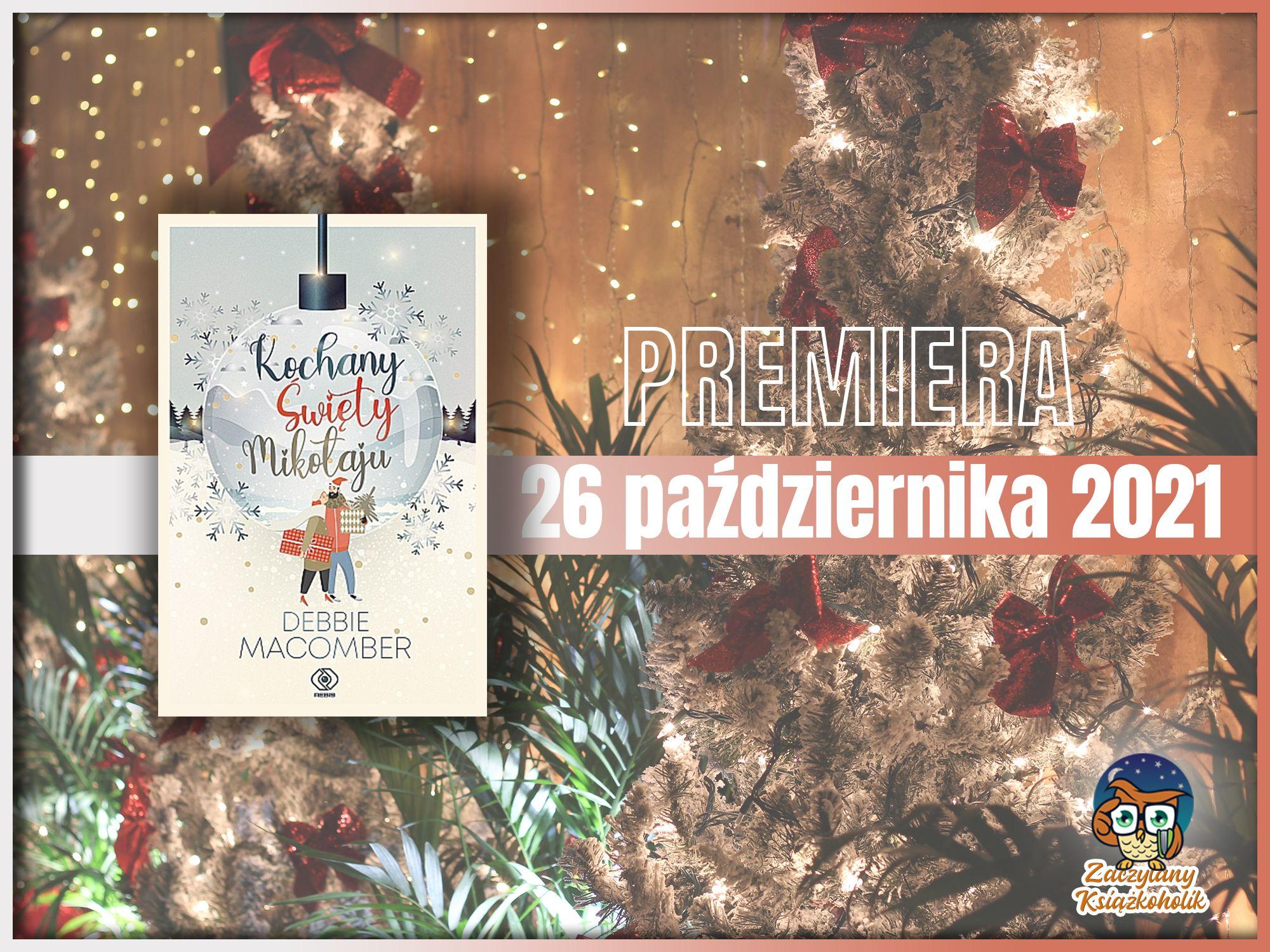 Kochany Święty Mikołaju, Debbie Macomber,z aczytanyksiazkoholik.pl