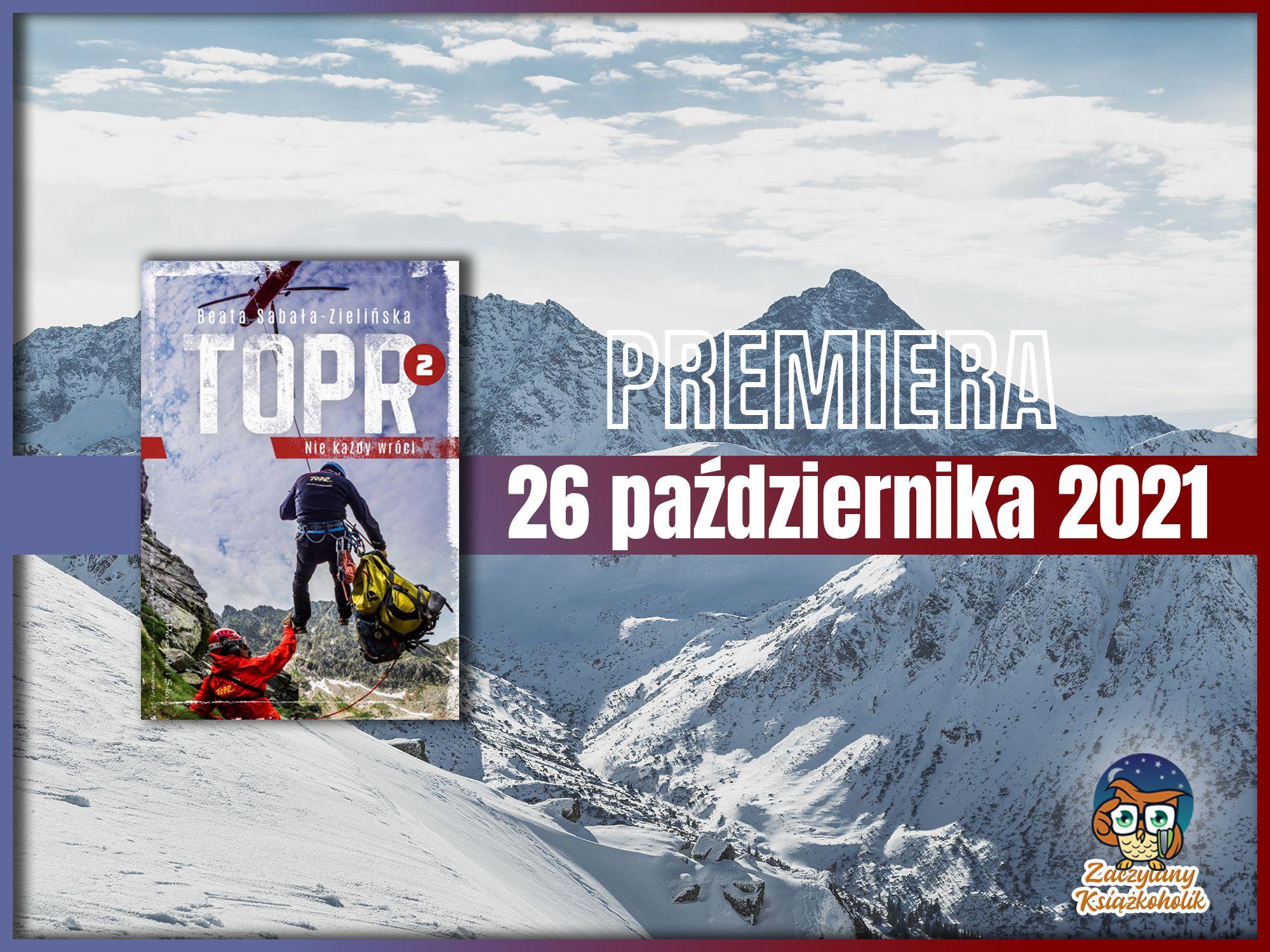 TOPR 2. Nie każdy wróci, Beata Sabała-Zielińska, zaczytanyksiazkoholik.pl